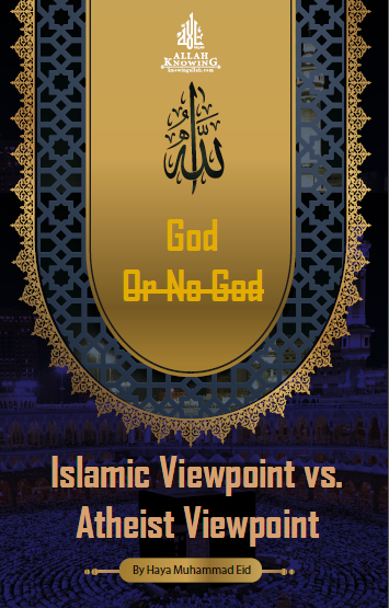 God or No God: Islamic Viewpoint vs. Atheist Viewpoint